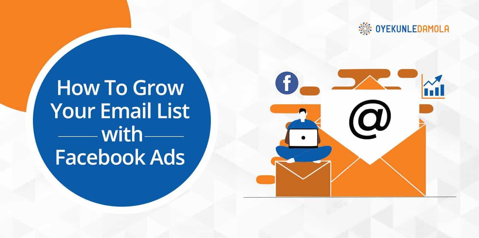 how to grow your email list with Facebook ads