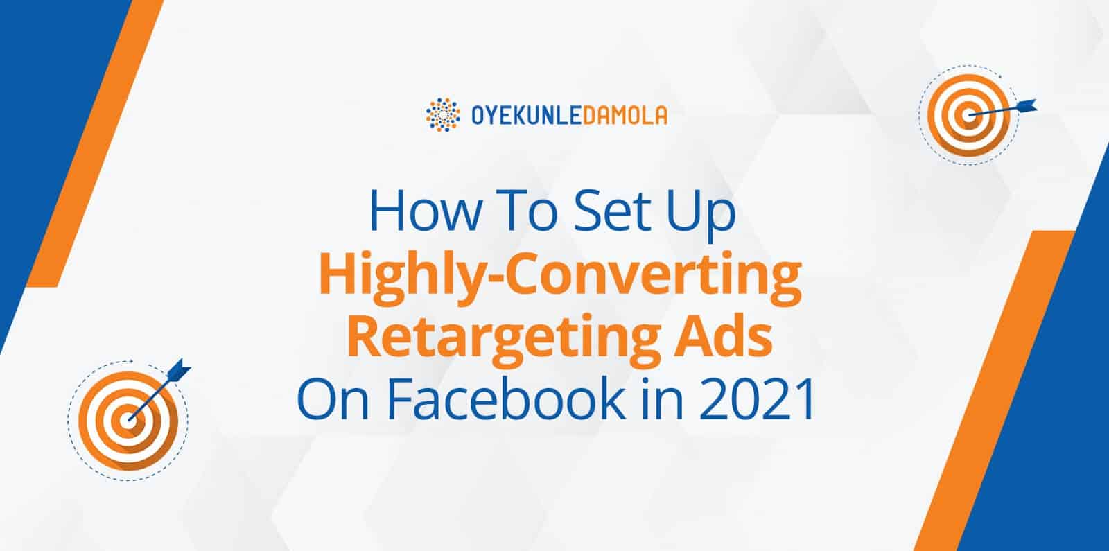 how to set up highly converting retargeting ads on Facebook in 2021