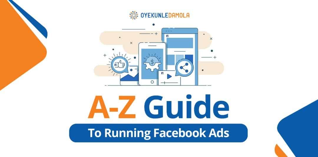 a-z guide to running Facebook ads